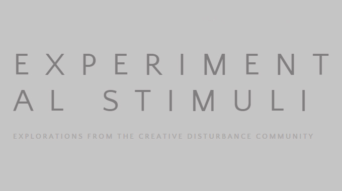 "Creative Disturbance ""Experimental Space"" Launch"